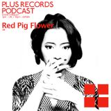 057: Red Pig Flower (UK)- DJ Mix