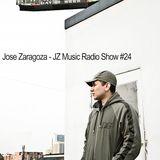 Jose Zaragoza - JZ Music Radio Show #24