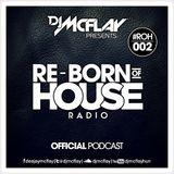 DJ Mcflay® presents. Re-Born Of House Radio #002
