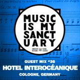 MIMS Guest Mix: HOTEL INTEROCÉANIQUE (Cologne, Germany)