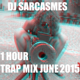 One hour Trap Mix - June 2015