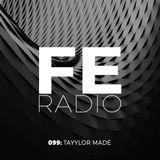 First Ear Radio 099 + Tayylor Made
