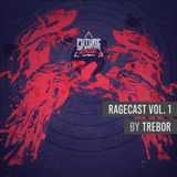 Ragecast Vol. 1 by Trebor