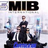 Capitulo 106: MIB INTERNACIONAL