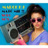Marce DJ - Mató Mil !!! - Solo 80's
