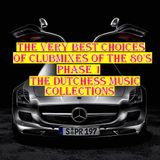 THE VERY BEST CHOICES OF CLUBMIXES OF THE 80'S PHASE 1  By: {*The Dutch'ess* }