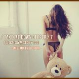 Take Me Down Deeper 7 [selected & mixed by GaGi]