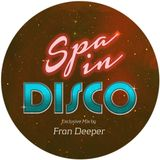 SPA IN DISCO Exclusive Mix By FRAN DEEPER