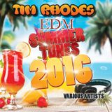 Tim Rhodes - Summer 2016 EDM Mix