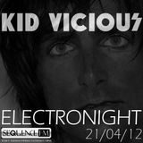KID VICIOUS: ELECTRONIGHT 21/04/2012
