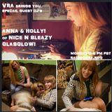 VRA SPECIAL SHOW ANNA & HOLLY NICE N SLEAZY!