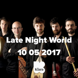 Late Night World 10 05 2017