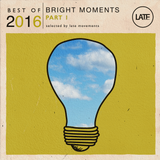 Best of 2016 - Bright Moments part I
