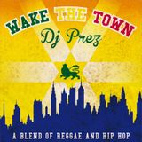 DJ Prez / Wake The Town