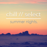 chill // select - summer nights.