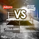 DJ Showdem The Versus Series 001 - Preditah vs Teddy Music