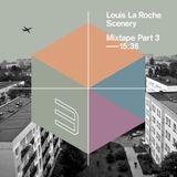 Louis La Roche - Scenery Mixtape Part 3