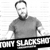 10/10/17 Tony SlackShot on 1BTN with guest James Frost