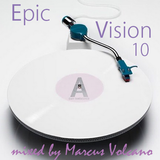 Epic Vision 10 Mixed by Marcus Volacno