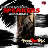 """Crush Your Speakers- Mix'N and Mash""""N Boom Bap Edition"""