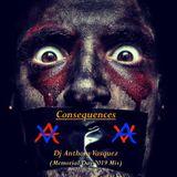 Consequences (Memorial Day 2019 Mix) Dj Anthony Vasquez