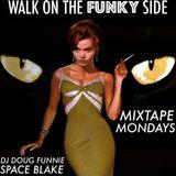MIXTAPE MONDAYS - WALK ON  THE FUNKY SIDE