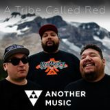 Another Music - A TRIBE CALLED RED