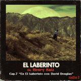 """Henry Saiz – El Laberinto """"En El Laberinto con: David Douglas"""" #7"""
