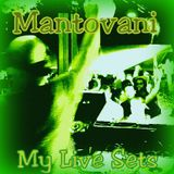 Mantovani - My Live Sets Episode 001