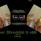 Your Struggle is Real Mix - B.j. Bezzie (Hop-Hop) 3-28-15