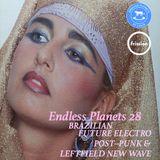 Endless Planets #28: Brazilian Future Electro, Post-Punk & Leftfield New Wave