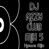 Dj Azzy - Club Mix 5 (House Mix)