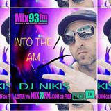 "Dj Nikis ""Into The Am"" Episode 33 Airdate 10-8-19"