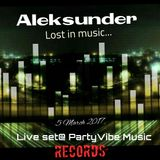 Aleksunder live set @PartyVibe Music Records(March 2017)