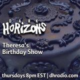 Dark Horizons Radio - 2/16/17 (Theresa's Birthday Show)