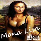 093 WAEL WAHID (DJ DRACULA)  - Mona Lisa