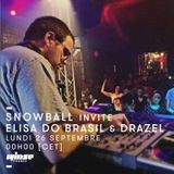Snowball invite Drazel & Elisa Do Brasil - 26 Septembre 2016