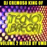 DJ CREMOSO - KING OF TECNOBREGA VOLUME II - MIXED BY UMB (2012)