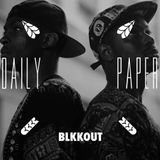 BLKKOUT X Daily Paper
