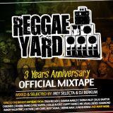 Reggae Yard 3 years Anniversary Mixtape by Irey Selecta & DJ Berkum