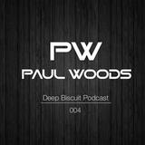 Paul Woods - Deep Biscuit Podcast 004