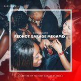REDHOT GARAGE MEGAMIX (90S - 00S GARAGE CLASSICS)