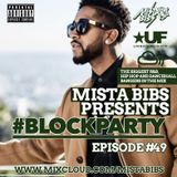 Mista Bibs - #BlockParty Episode 49 (Current R&B and Hip Hop) Follow me on twitter @MistaBibs