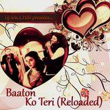 Baaton Ko Teri (Reloaded) - DJ Sacchin