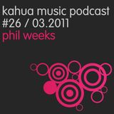 Kahua Music Podcast #26 - Phil Weeks