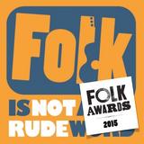 Folk is Not A Rude Word EXTRA! Folk Awards interviews special