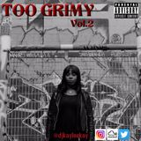 Too Grimy Vol.2