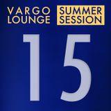 VARGO LOUNGE - Summer Session 15