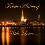 From Antwerp With Love...