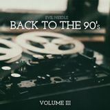 Evil Needle - Back to the 90's Mix vol.3